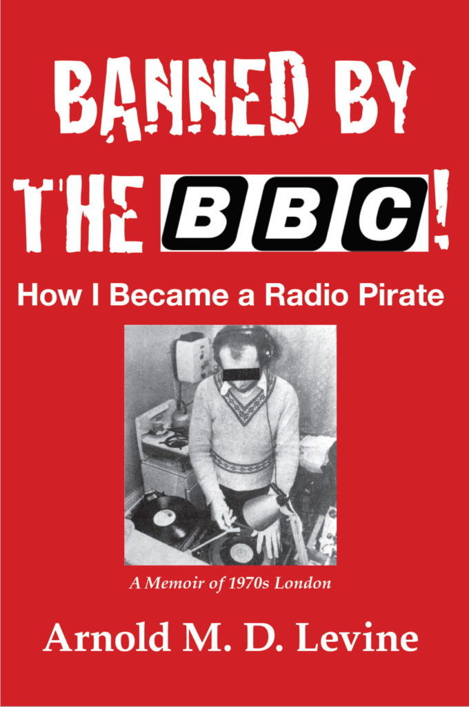 Banned by the BBC, pirate radio 1970s London book